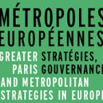 Métropoles européennes, stratégies, gouvernance